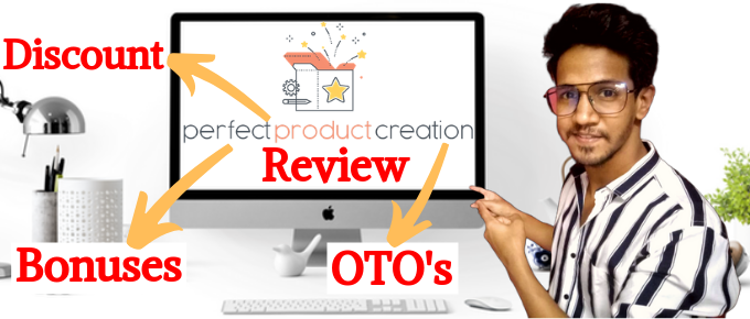 Perfect Product Creation Review + Discount + OTO's + Price + Bonuses